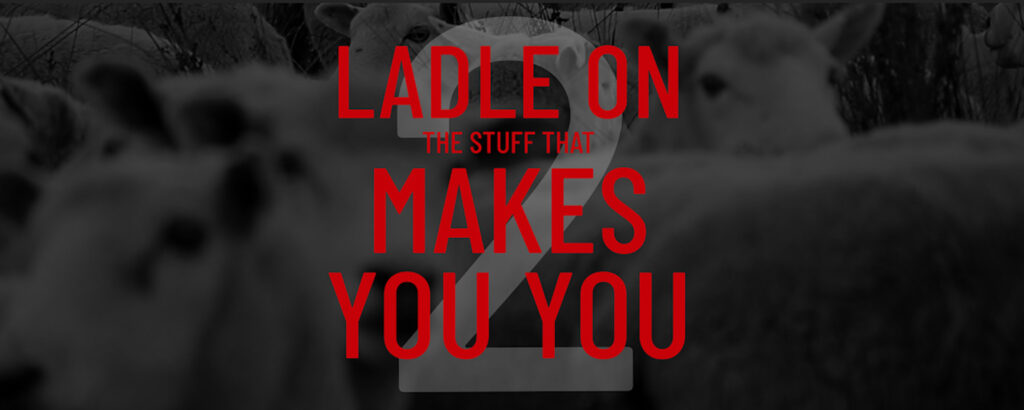 ladel on what makes you, you