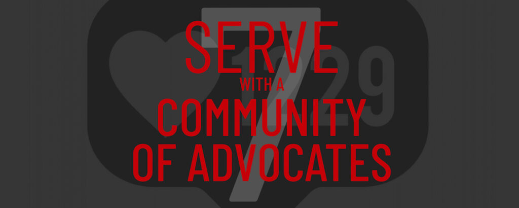 serve with a community of advocates